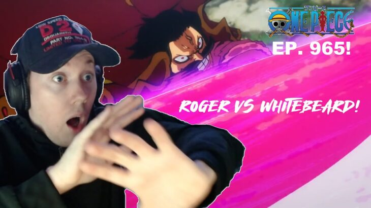 OMG ROGER VS WHITEBEARD!! One Piece Episode 965 Reaction